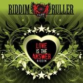 Riddim Ruller: Love Is The Answer Riddim von Various Artists