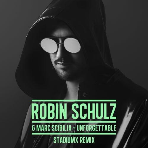 Unforgettable (Stadiumx Remix) von Robin Schulz & Marc Scibilia