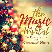 The Music Wishlist: The Perfect Playlist for Christmas' Night by Various Artists