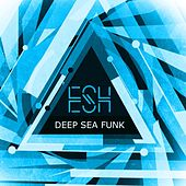Deep Sea Funk by Esh