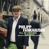 I'll Be Around de Philipp Fankhauser (1)