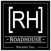 Walking Tall by Roadhouse