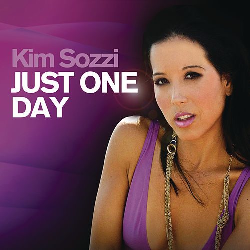 Just One Day by Kim Sozzi