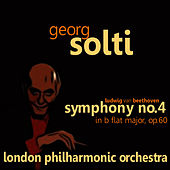 Beethoven: Symphony No. 4 in B Flat Major, Op. 60 de Georg Solti