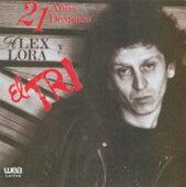 21 Años después Alex Lora y El Tri by El Tri