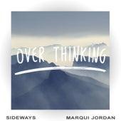 Over Thinking (feat. Marqui Jordan) by Sideways