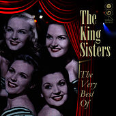 Over The Rainbow - The Very Best Of by The King Sisters