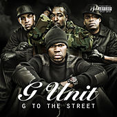 G To The Street by G Unit