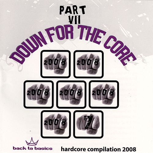 Down For the Core Part VII by Various Artists