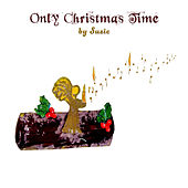 Only christmas Time by Suzic