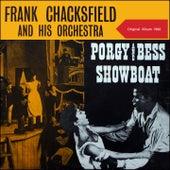 Porgy & Bess - Showboat (Original Album 1960) von Frank Chacksfield And His Orchestra