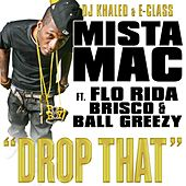 Drop That - Feat. Mista Mac, Flo Rida, Brisco, Ball Greezy (clean) by DJ Khaled