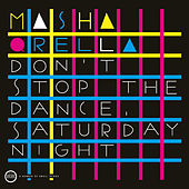 Don´t Stop The Dance, Saturday Night de Masha Qrella