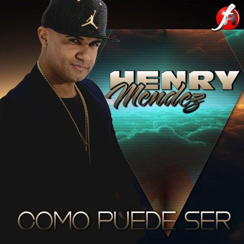 Como Puede Ser de Henry Mendez