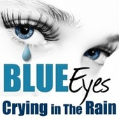Blue Eyes Crying In the Rain by Various Artists