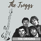 The Origins by The Troggs