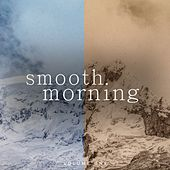 Smooth Morning, Vol. 1 (Best of Chill Out Hits) by Various Artists
