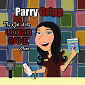 The Girl At The Videogame Store by Parry Gripp