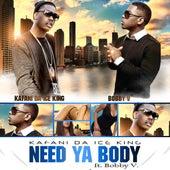 Need Ya Body (feat. Bobby V.) - Single von Kafani