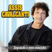 Seguindo o Meu Caminho by Assis Cavalcanti