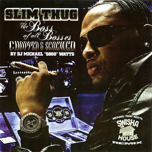 [Screwed] Boss Of All Bosses (Swishahouse Remix) by Slim Thug