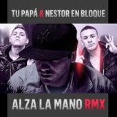 Alza la Mano (Remix) by Nestor en Bloque