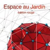 Espace au jardin édition rouge Pres. by Kolibri Musique by Various Artists