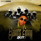 Saints 2k17 by Baby Boy Da Prince
