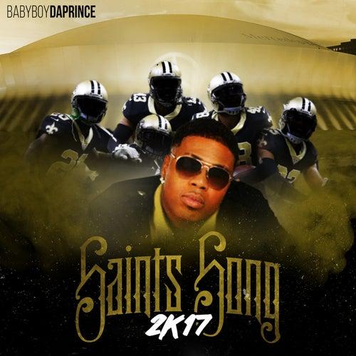 Saints 2k17 by Baby Boy Da Prince