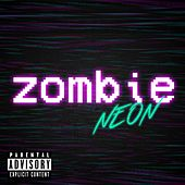 Zombie by Neon
