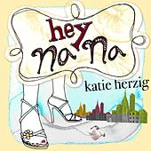 Hey Na Na by Katie Herzig