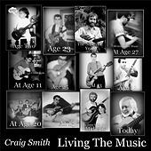 Living the Music by Craig Smith