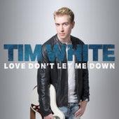 Love Don't Let Me Down (Davoodi Remix) by Tim White