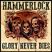 Glory Never Dies by Hammerlock