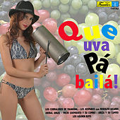 Que Uva Pa' Bailá! by Various Artists