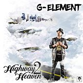 Highway 2 Heaven by G Element