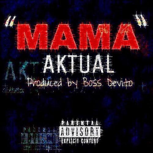 Mama by Aktual