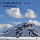 A Cappella Christmas Hymns by Elliot Bowman