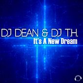 It's A New Dream by DJ Dean