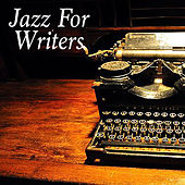Jazz For Writers by Various Artists