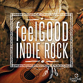 Feelgood Indie Rock, Vol. 1 by Various Artists