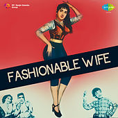 Fashionable Wife (Original Motion Picture Soundtrack) by Various Artists