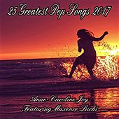 25 Greatest Pop Songs 2017 von Various Artists