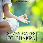 Seven Gates Of Chakra, Vol. 1 (Best of Background Music For Yoga, Relaxation & Spa) by Various Artists