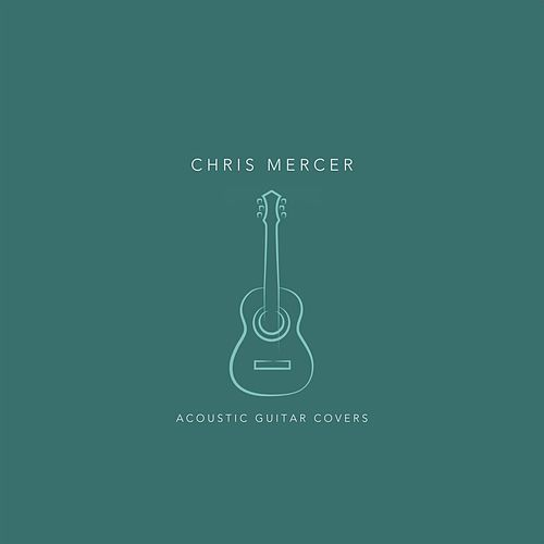 Acoustic Guitar Covers by Chris Mercer