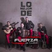Lo Mejor De by Fuerza De Tijuana
