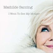 I Went to See My Mother by Mathilde Santing