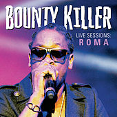 Live Sessions : Roma de Bounty Killer