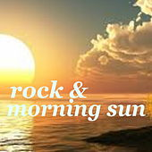 Rock & Morning Sun by Various Artists