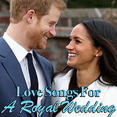 Love Songs For A Royal Wedding de Various Artists
